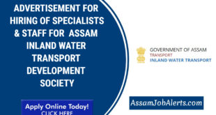 ADVERTISEMENT FOR HIRING OF SPECIALISTS & STAFF FOR ASSAM INLAND WATER TRANSPORT DEVELOPMENT SOCIETY