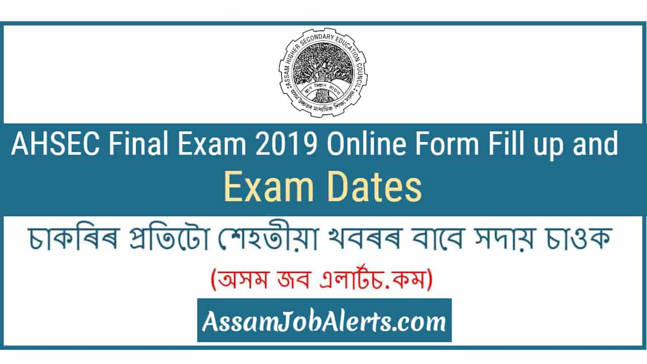 AHSEC-Final-Exam-2019-Online-Form-Fill-up-and-Exam-Date Govt Job Form Fill on