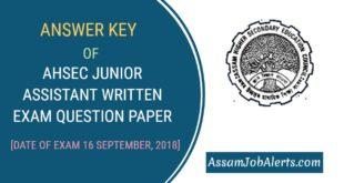 AHSEC JUNIOR ASSISTANT WRITTEN EXAM QUESTION PAPER ANSWER KEY OF 16 SEPTEMBER, 2018