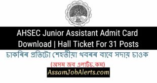 AHSEC Junior Assistant Admit Card Download Hall Ticket For 31 Posts