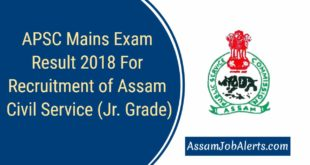 APSC Mains Exam Result 2018 For Recruitment of Assam Civil Service (Jr. Grade)