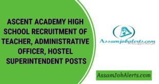 ASCENT ACADEMY HIGH SCHOOL RECRUITMENT OF TEACHER, ADMINISTRATIVE OFFICER, HOSTEL SUPERINTENDENT POSTS