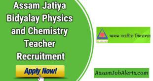 Assam Jatiya Bidyalay Physics and Chemistry Teacher Recruitment