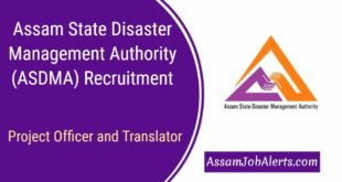 Assam State Disaster Management Authority (ASDMA) Recruitment 2018 For Project Officer and Translator