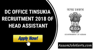 DC OFFICE TINSUKIA RECRUITMENT 2018 OF HEAD ASSISTANT