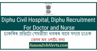 Diphu Civil Hospital, Diphu Recruitment For Doctor and Nurse