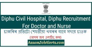 Diphu Civil Hospital, Diphu Recruitment For Doctor and Nurse