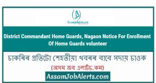 District Commandant Home Guards, Nagaon Notice For Enrollment Of Home Guards volunteer