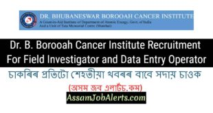 Dr. B. Borooah Cancer Institute Recruitment For Field Investigator and Data Entry Operator