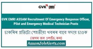 GVK EMRI ASSAM Recruitment Of Emergency Response Officer, Pilot and Emergency Medical Technician Posts