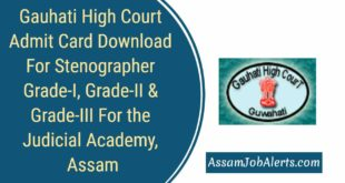 Gauhati High Court Admit Card Download For Stenographer Grade-I, Grade-II & Grade-III For the Judicial Academy, Assam
