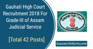 Gauhati High Court Recruitment 2018 For Grade-III of Assam Judicial Service