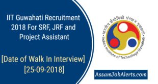 IIT Guwahati Recruitment 2018 For SRF, JRF and Project Assistant