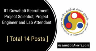 IIT Guwahati Recruitment Project Scientist, Project Engineer and Lab Attendant