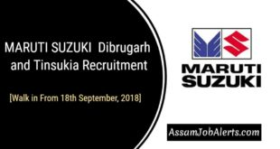 MARUTI SUZUKI Showroom Dibrugarh and Tinsukia Recruitment 2018