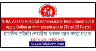 NHM, Assam Hospital Administrator Recruitment 2018 Apply Online at nhm.assam.gov.in