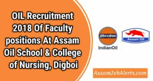 OIL Recruitment 2018 Of Faculty positions At Assam Oil School & College of Nursing, Digboi