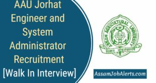 AAU Jorhat Engineer and System Administrator Recruitment