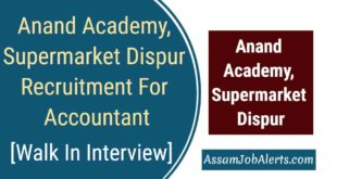 Anand Academy, Supermarket Dispur Recruitment For Accountant cum Cashier