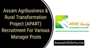 Assam Agribusiness & Rural Transformation Project (APART) Recruitment For Various Manager Posts