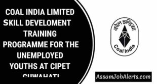 COAL INDIA LIMITED KILL DEVELOMENT TRAINING PROGRAMME FOR THE UNEMPLOYED YOUTHS AT CIPET GUWAHATI COAL INDIA LIMITED, A Government of India Undertaking (A Maharatna Company) IS ORGANISING FREE RESIDENTIAL SKILL DEVELOMENT TRAINING PROGRAMME FOR THE UNEMPLOYED YOUTHS UNDER ITS CORPORATE SOCIAL RESPONSIBILITY SCHEME THROUGH CENTRAL INSTITUTE OF PLASTICS ENGINEERING & TECHNOLOGY (CIPET) :Centre for Skilling & Technical Support(CSTS)- GUWAHATI- Department of Chemicals and Petrochemicals, Ministry of Chemicals & Fertilizers, Govt. [ 245 more words ] http://assamjobalerts.com/2018/10/coal-india-limited-kill-develoment-training-programme-for-the-unemployed-youths-at-cipet-guwahati.html