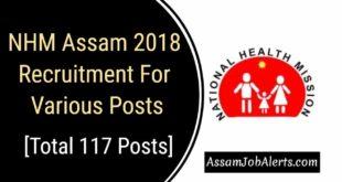 NHM Assam 2018 Recruitment For Various Posts