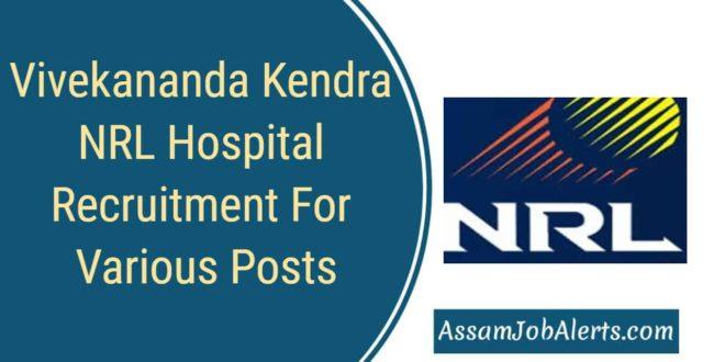 vivekananda kendra nrl hospital recruitment for various posts