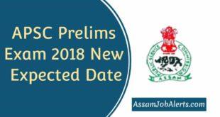 APSC Prelims Exam 2018 New Expected Date