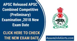 APSC Released APSC Combined Competitive (Preliminary) Examination ,2018 New Exam Date