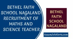 BETHEL FAITH SCHOOL NAGALAND RECRUITMENT OF MATHS AND SCIENCE TEACHER