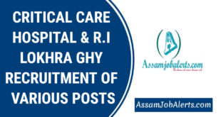 CRITICAL CARE HOSPITAL & R.I LOKHRA GHY RECRUITMENT OF VARIOUS POSTS