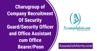 Charugroup of Company Recruitment Of Security Guard/Security Officer and Office Assistant cum Office Bearer/Peon