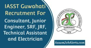 IASST Guwahati Recrutment 2018 For Consultant, Junior Engineer, SRF, JRF, Technical Assistant and Electrician