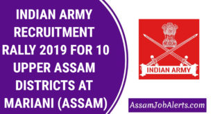 INDIAN ARMY RECRUITMENT RALLY 2019 FOR 10 UPPER ASSAM DISTRICTS AT MARIANI (ASSAM)