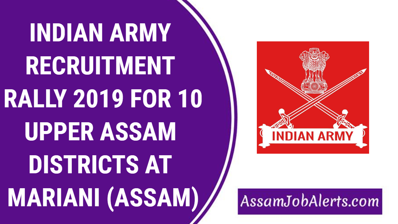 Indian Army Recruitment Rally 2019 For 10 Upper Assam