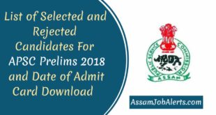 List of Selected and Rejected Candidates For APSC Prelims 2018
