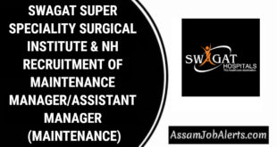 SWAGAT SUPER SPECIALITY SURGICAL INSTITUTE & NH RECRUITMENT OF MAINTENANCE MANAGER/ASSISTANT MANAGER (MAINTENANCE)