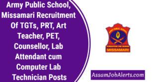 Army Public School, Missamari Recruitment Of TGTs, PRT, Art Teacher, PET, Counsellor, Lab Attendant cum Computer Lab Technician Posts