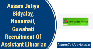 Assam Jatiya Bidyalay, Noonmati, Guwahati Recruitment Of Assistant Librarian
