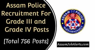 Assam Police Recruitment For Grade III and Grade IV Posts