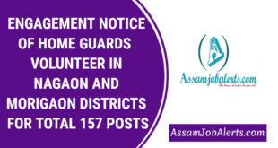ENGAGEMENT NOTICE OF HOME GUARDS VOLUNTEER IN NAGAON AND MORIGAON DISTRICTS FOR TOTAL 157 POSTS