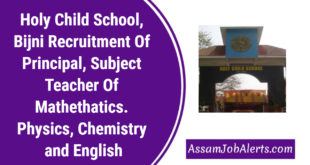 Holy Child School, Bijni Recruitment Of Principal, Subject Teacher Of Mathethatics. Physics, Chemistry and English
