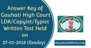 Answer Key of Gauhati High Court LDA Copyist Typist Written Test Held on 27-01-2019 (Sunday)