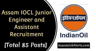 Assam IOCL Junior Engineer and Assistant Recruitment