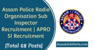 Assam Police Radio Organisation Sub Inspector Recruitment, APRO SI Recruitment 2019