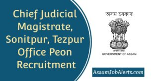 Chief Judicial Magistrate, Sonitpur, Tezpur Office Peon Recruitment