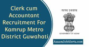Clerk cum Accountant Recruitment For Kamrup Metro District Guwahati