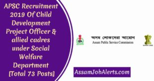 APSC Recruitment 2019 Of Child Development Project Officer & allied cadres under Social Welfare Department For Total 73 Posts