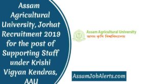 Assam  Agricultural University, Jorhat Recruitment 2019 for the post of Supporting Staff under Krishi Vigyan Kendras, AAU