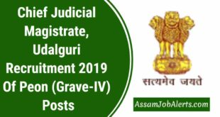 Chief Judicial Magistrate, Udalguri Recruitment 2019 Of Peon (Grave-IV) Posts